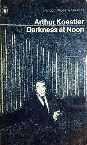Darkness At Noon: Arthur Koestler
