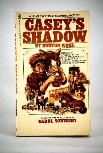 Casey's Shadow: Burton Wohl