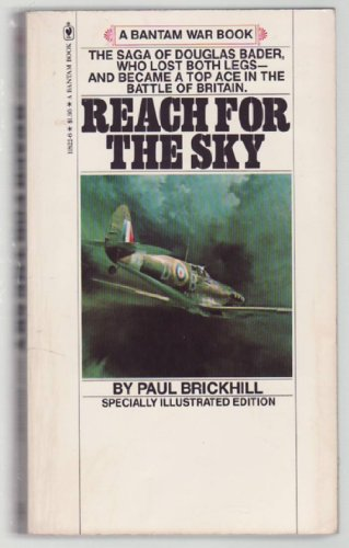 9780553118223: Reach for the sky: The story of Douglas Bader, legless ace of the Battle of Britain