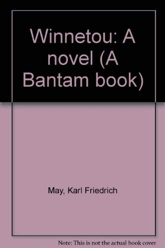 Winnetou: A novel (A Bantam book): Karl Friedrich May