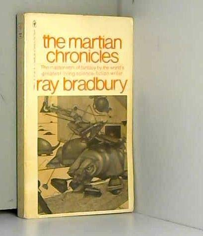 9780553119459: THE MARTIAN CHRONICLES: Rocket Summer; Ylla; The Summer Night; The Earth Men; The Taxpayer; The Third Expedition; And the Moon be Still as Bright; The Settlers; The Green Morning; The Locusts; Night Meeting; The Shore; Interim; The Musicians