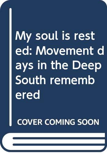 9780553120400: My soul is rested: Movement days in the Deep South remembered