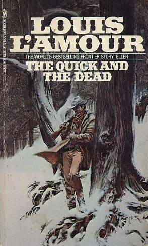 THE QUICK AND THE DEAD: Louis L'Amour