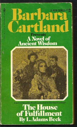 The House of Fulfillment (Barbara Cartland Presents: L. Adams Beck