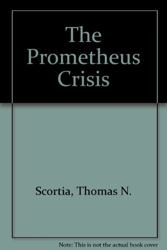 The Prometheus Crisis: Scortia, Thomas N., Robinson, Frank M.