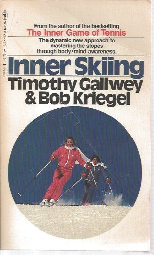 9780553121629: Inner Skiing - The Dynamic New Approach to Mastering the Slopes through Body/Mind Awareness