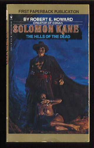 Hills of the Dead (Solomon Kane, # 2) (9780553121667) by Robert E. Howard