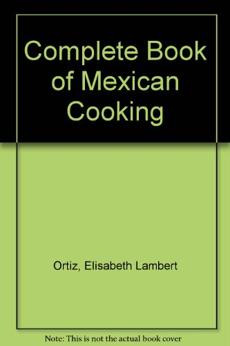 9780553122152: Complete Book of Mexican Cooking