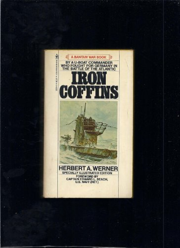 9780553122909: Iron Coffins: A Personal Account of the German U-boat Battles of World War II
