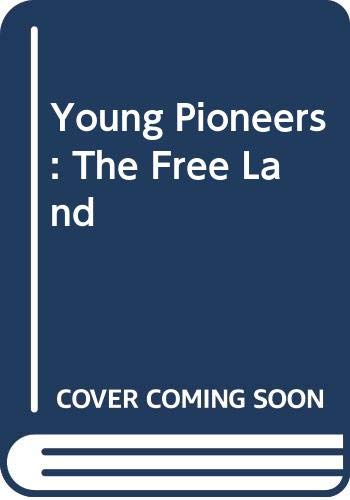 9780553122930: Young Pioneers: The Free Land