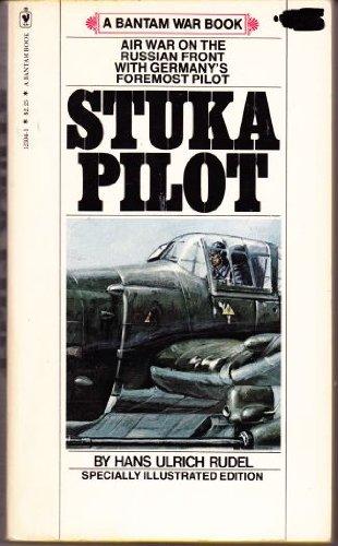 Stuka Pilot (A Bantam War Book): Rudel, Hans Ulrich