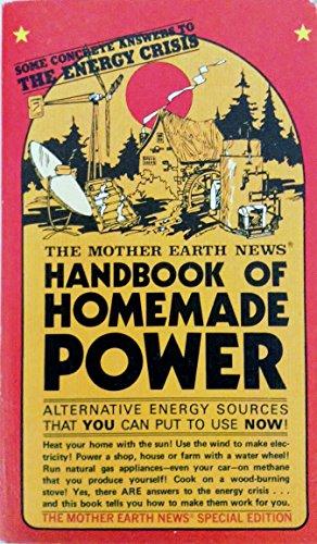 The Mother Earth News Handbook of Homemade Power: The Staff of the Mother Earth News