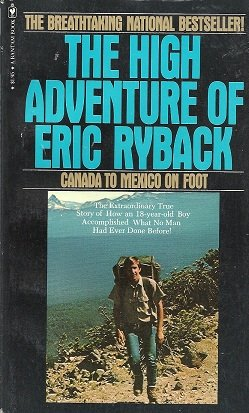 9780553123296: The high adventure of Eric Ryback: Canada to Mexico on Foot