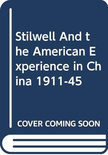 9780553123616: Stilwell And the American Experience in China 1911-45