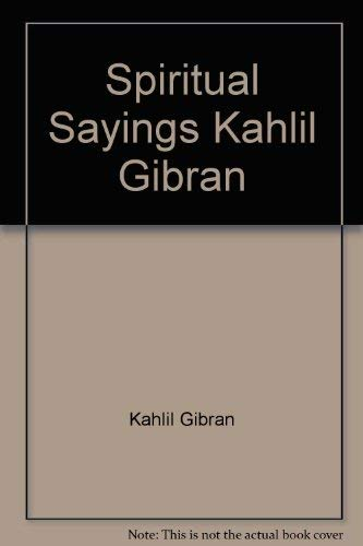 9780553124309: Spiritual Sayings Kahlil Gibran
