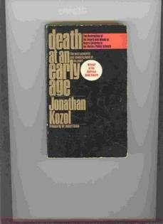Death at an Early Age: the Destruction: jonathan kozol