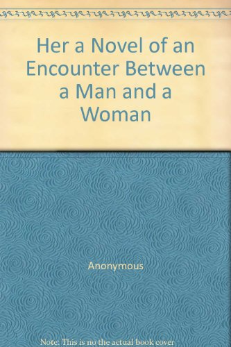 9780553124408: Her a Novel of an Encounter Between a Man and a Woman