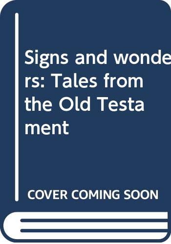 9780553124453: Title: Signs and wonders Tales from the Old Testament