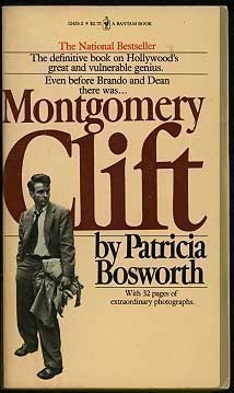 Montgomery Clift: A Biography: Bosworth, Patricia
