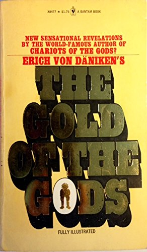 The Gold of the Gods (9780553124668) by Erich Von Daniken