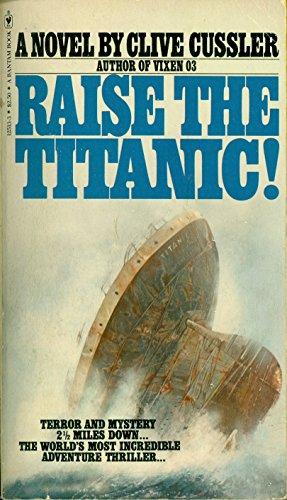 Raise the Titanic!: Clive Cussler