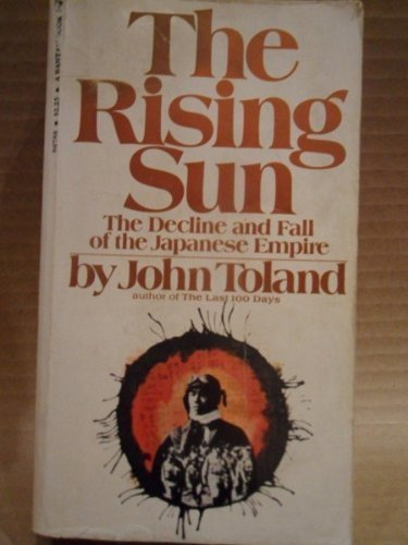 9780553125412: The Rising Sun: The Decline and Fall of the Japanese Empire, 1936-1945