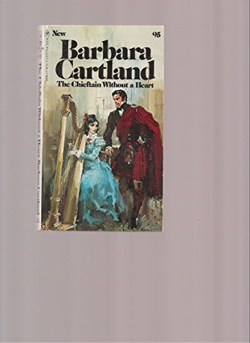 9780553125665: The Chieftain Without a Heart (Barbara Cartland, 95)