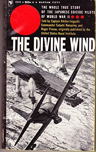 Divine Wind: Japan's Kamikaze Force in World: Inoguchi, Rikihei, Nakajima,