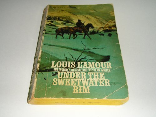 Under The Sweetwater Rim: Louis L'Amour