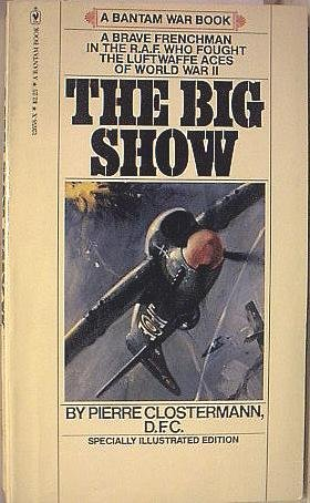 9780553126587: The Big Show (Some Experiences of a French Fighter Pilot in the R.A.F. (Illustrated)