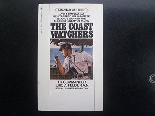 The Coast Watchers: Feldt, , Eric. A.