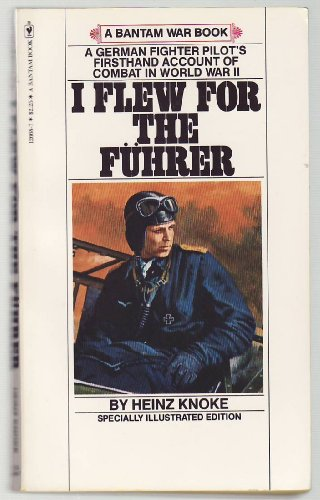 9780553126686: I Flew for the Fuhrer (A Bantam War Book)
