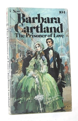 The Prisoner Of Love (Bantam Romance No.: Barbara Cartland