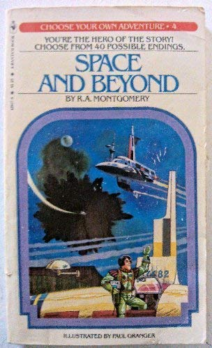 Space And Beyond: Choose Your Own Adventure (4): R.A. Montgomery