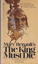 9780553128673: The King Must Die [Mass Market Paperback] by Renault, Mary