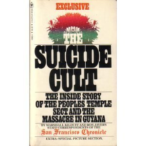 The Suicide Cult Inside Story of the People's Temple Sect and the Massacre in Guyana