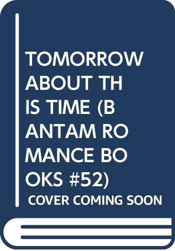9780553129281: TOMORROW ABOUT THIS TIME (BANTAM ROMANCE BOOKS #52)