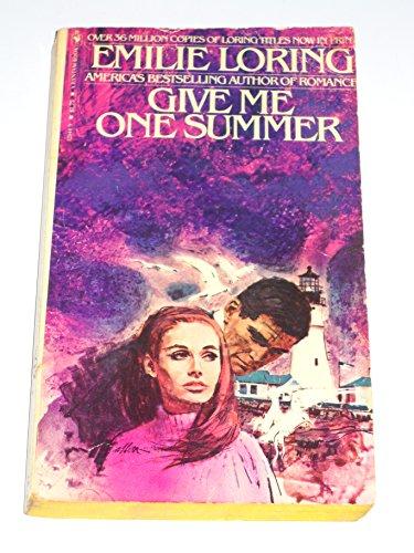 Give Me One Summer: Loring, Emilie Baker