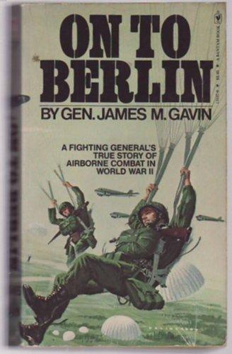 9780553131376: On to Berlin [Taschenbuch] by James M.. General Gavin