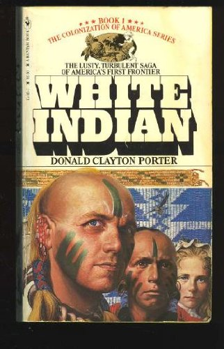 White Indian (0553131427) by Donald Clayton Porter