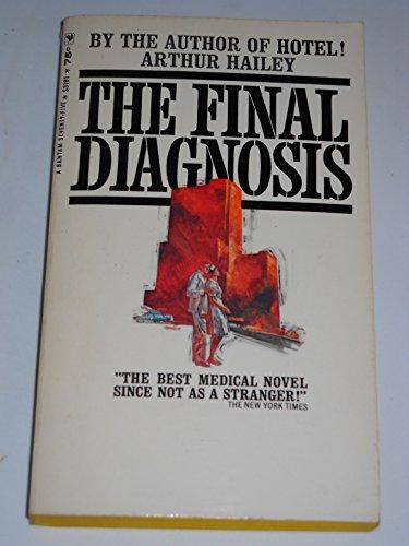 9780553131574: The Final Diagnosis