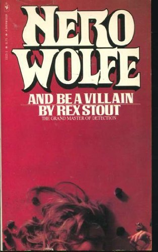 9780553132250: AND BE A VILLAIN (NERO WOLFE)