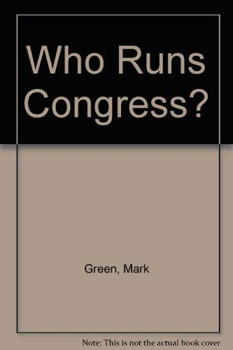 Who Runs Congress? (0553132946) by Green, Mark