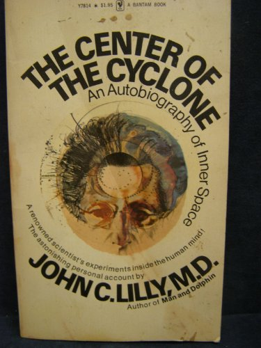 9780553133493: The Center of the Cyclone: An Autobiography of Inner Space