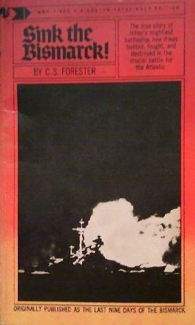 Sink the Bismarck: Forester, C. S.
