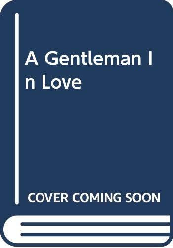 9780553134476: A Gentleman In Love