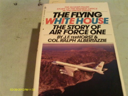 9780553134612: The Flying White House: The Story of Air Force One