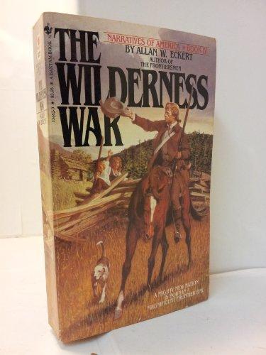 9780553134629: The Wilderness War (Book IV: Narratives of America)