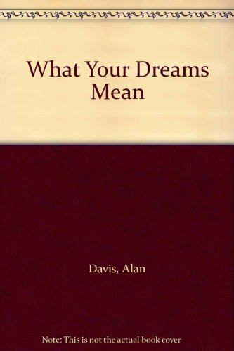 What Your Dreams Mean: Davis, Alan