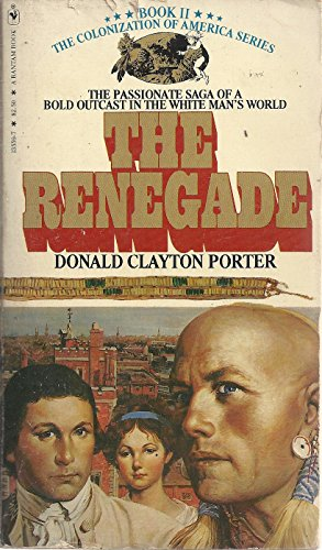 The Renegade (White Indian, No. 2): Porter, Donald Clayton